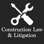 Construction Law & Litigation