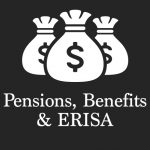 Pensions, Benefits & ERISA