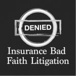 Insurance Bad Faith Litigation