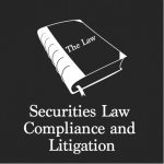 Securities Law Compliance and Litigation